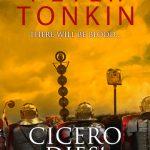Cicero Dies! by Peter Tonkin