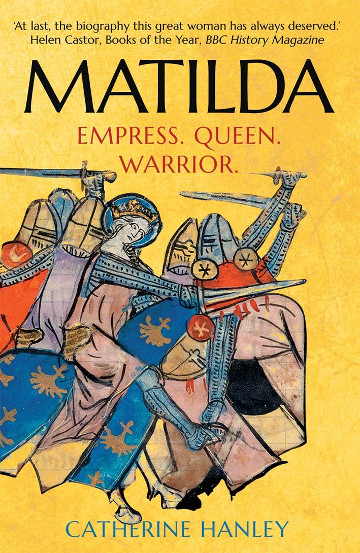 Buy Matilda: Empress, Queen, Warrior by Catherine Hanley