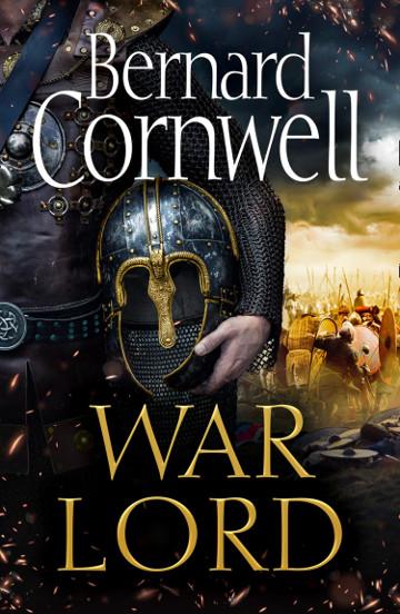 Buy War Lord (The Last Kingdom series, book 13) by Bernard Cornwell
