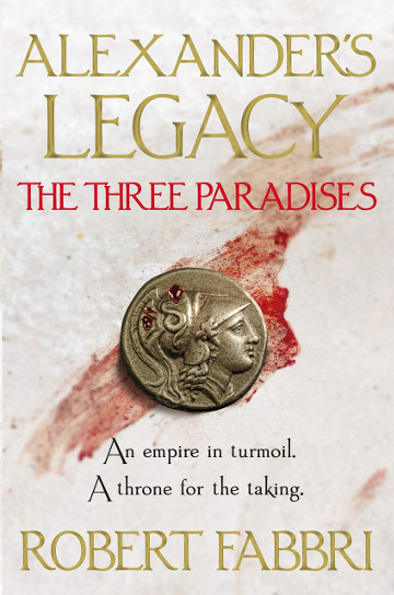 Buy The Three Paradises (Alexander's Legacy book 2) by Robert Fabbri