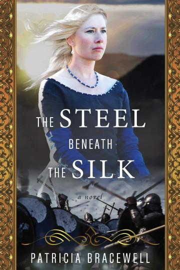 Buy The Steel Beneath the Silk by Patricia Bracewell