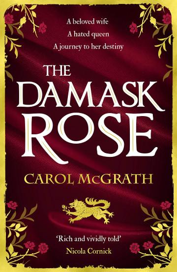 Buy The Damask Rose by Carol McGrath