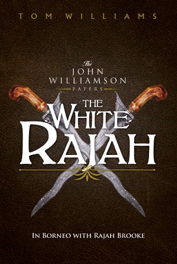 Buy he White Rajah by Tom Williams
